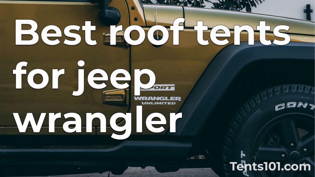 Best Roof Tents For Jeep Wrangler In 2020 Complete Guide