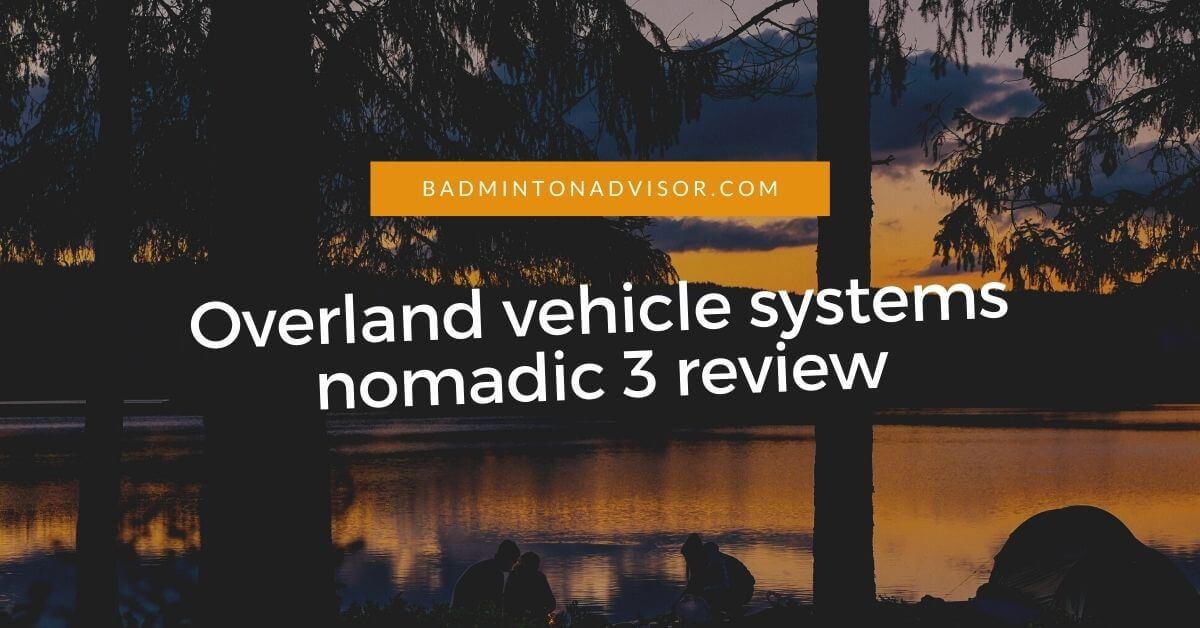 Overland vehicle systems nomadic 3 review