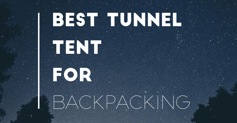 The Best Tunnel Tent For Backpacking