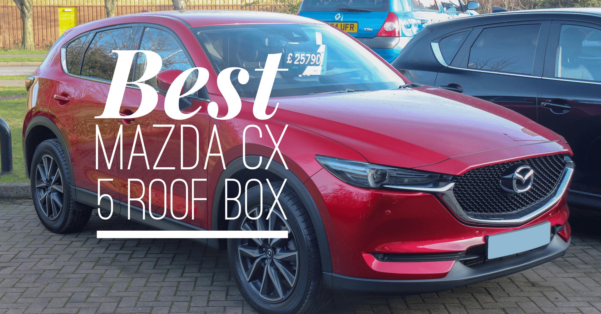 Best roof box mazda cx 5