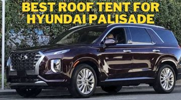 Best roof tent for Hyundai Palisade