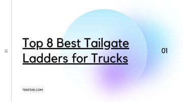 Top 8 Best Tailgate Ladders for Trucks