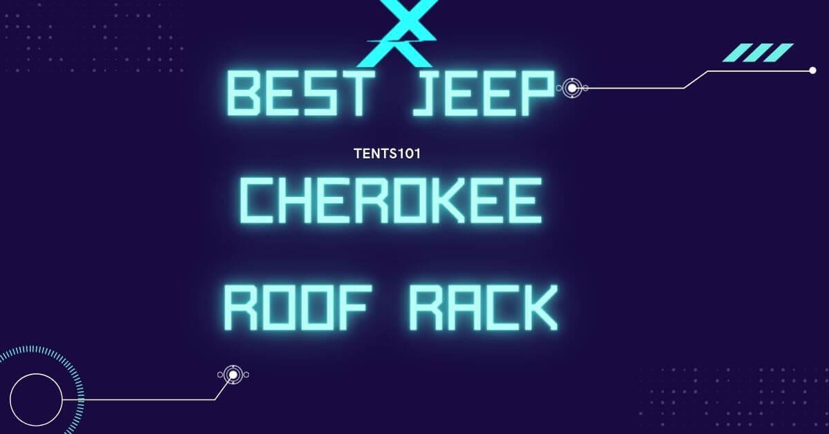 best jeep cherokee roof rack