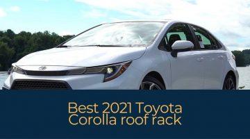 Best 2021 Toyota Corolla roof rack