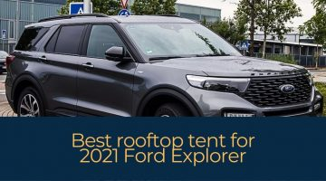 Best rooftop tent for 2021 Ford Explorer