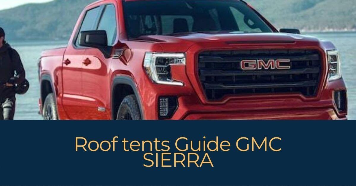 Roof tents Guide GMC SIERRA