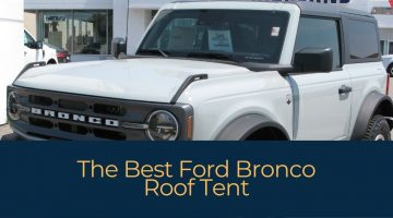 The Best Ford Bronco Roof Tent